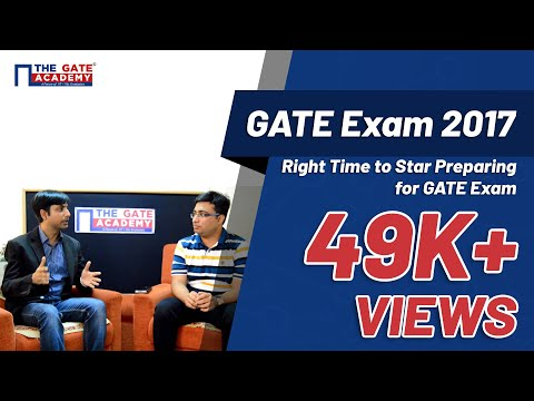 Right Time to Star Preparing for GATE Exam  | GATE Exam 2017