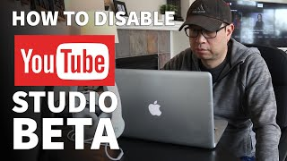 How to Disable YouTube Studio Beta – Change YouTube to Creator Studio Classic Permanently