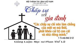 Bài giảng: Chấp sự với gia đình - MS Phan Thế Lữ