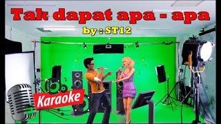 Tak dapat apa - apa ST12 (versi karaoke dijamin keren)