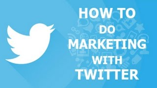 How to use Twitter for Business Marketing | Twitter Marketing | SMO