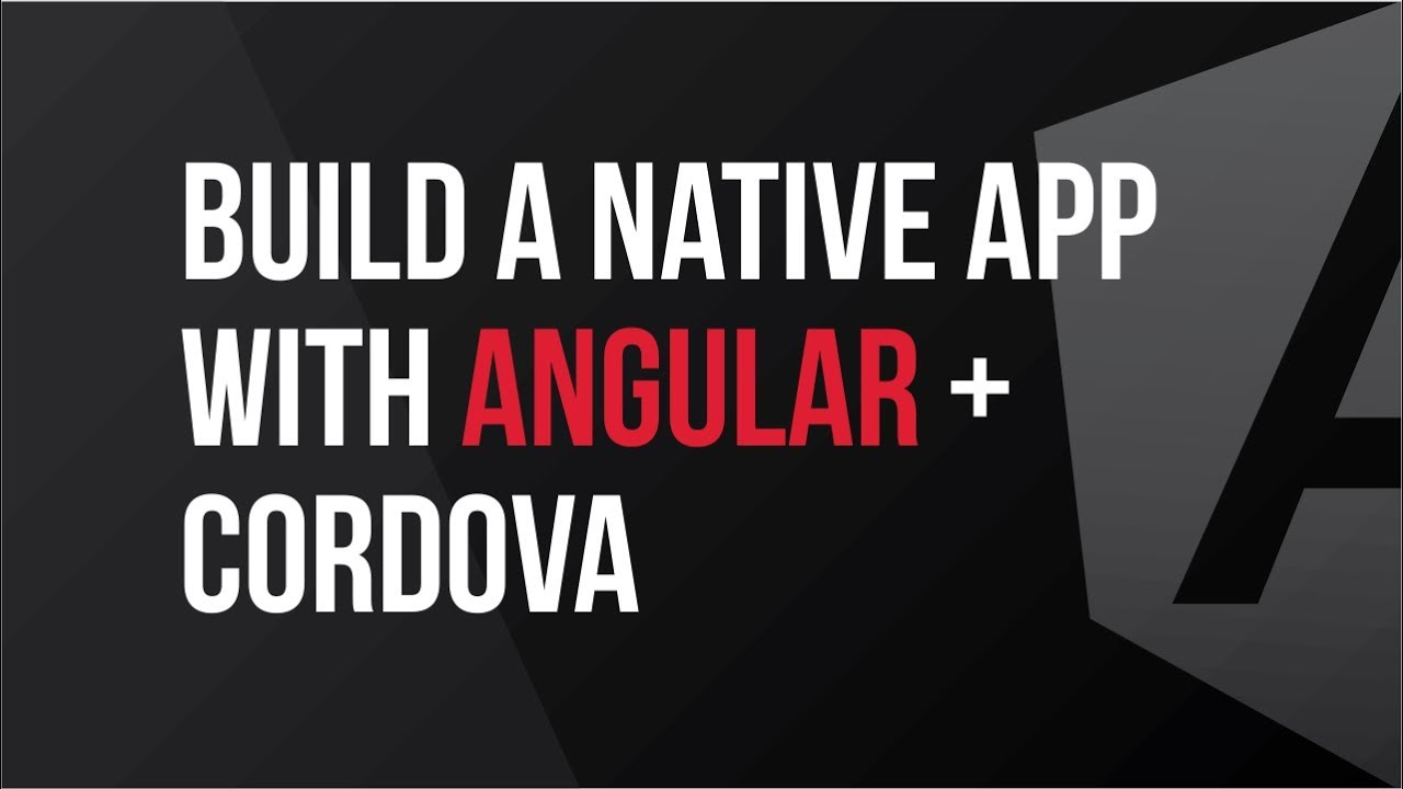 Building a Native App with Angular and Cordova