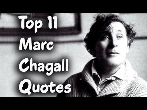 Top 11 Marc Chagall Quotes (Author of My Life)