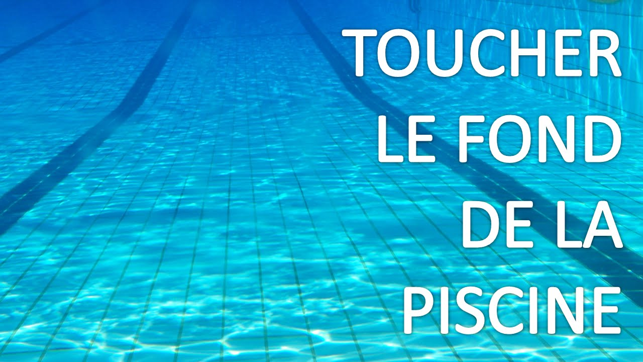 Jour 54 toucher le fond de la piscine youtube for Piscine de la riche