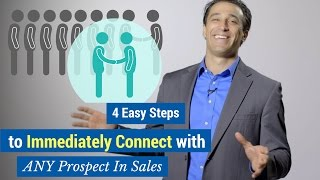 4 Easy Steps to Immediately Connect with ANY Prospect in Sales