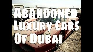 NEW!! Abandoned Luxury Cars Of Dubai 2015_FULLHD