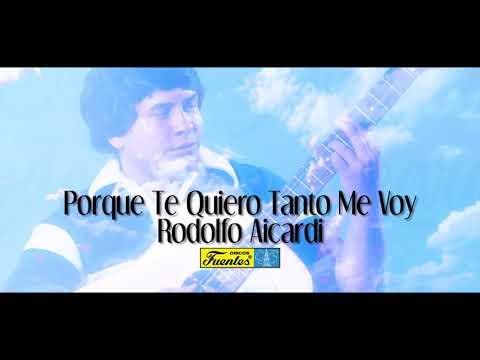 Porque Te Quiero Tanto Me Voy - Rodolfo Aicardi / Discos Fuentes [Audio Oficial]