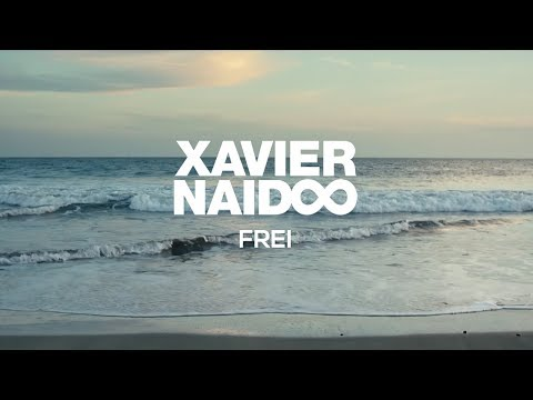 Xavier Naidoo - Frei [Official Video]