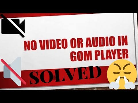 No Video Or Audio In Gom Player Clicking Sound Solved Youtube