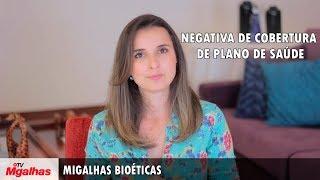 Migalhas Bioéticas - Negativa de cobertura de plano de saúde