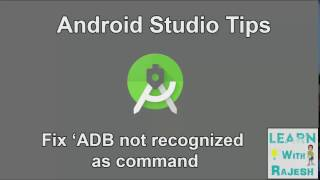 """How To Fix """" ADB is not recognised as an internal or external command"""" in Android Studio"""