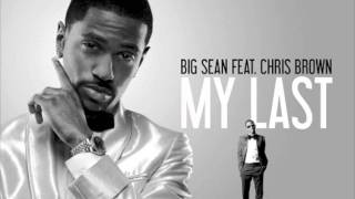 My Last (Extended & Explicit) Big Sean feat. Chris Brown