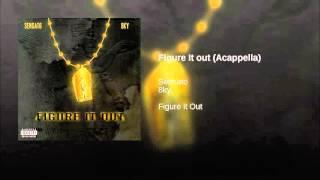 Sensato & 8ky - Figure It Out (Acapella)