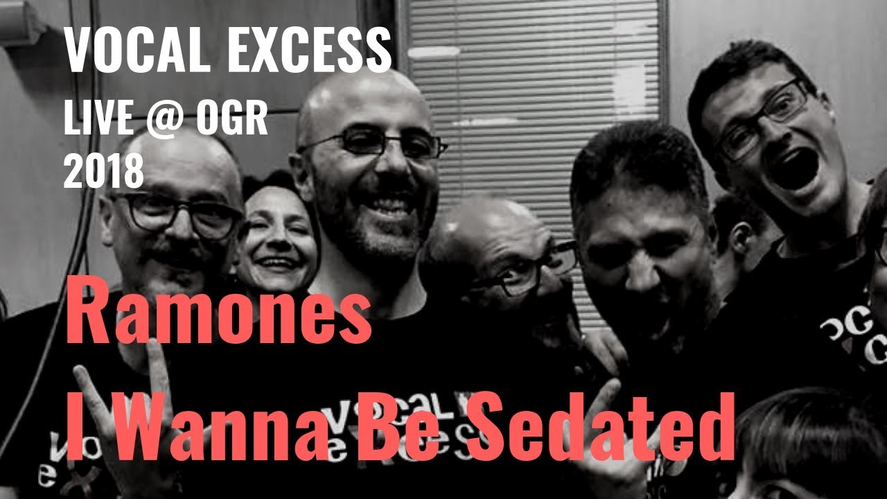 I Wanna Be Sedated | Ramones  - Vocal eXcess Rock Choir