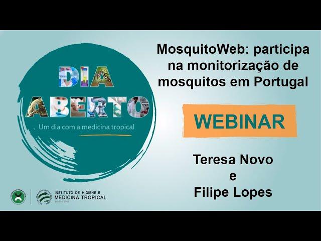 Webinar - Dia Aberto 2021 - MosquitoWeb: participa na monitorização de mosquitos em Portugal
