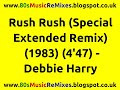 watch he video of Rush Rush (Special Extended Remix) - Debbie Harry | 80s Club Mixes | 80s Pop Music Hits | 80s Pop