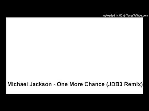 Michael Jackson - One More Chance (JDB3 Remix)