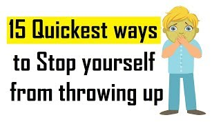 How to stop yourself from throwing up | 15 Quickest ways to stop  yourself from throwing up