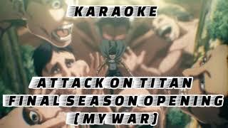 Download [KARAOKE] ATTACK ON TITAN FINAL SEASON OPENING - MY WAR