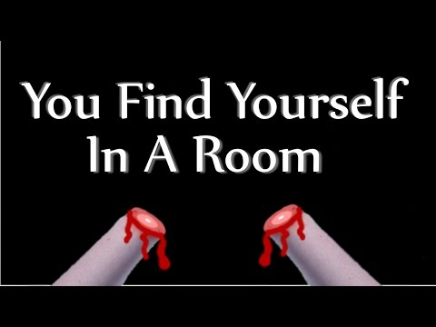 You Find Yourself In A Room