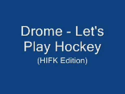 Drome - LET'S PLAY HOCKEY (IFK Edition) HQ