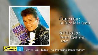 Pastor Lopez Y Su Combo / Al Calor De La Cumbia [ Discos Fuentes ]