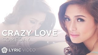 Kim Chiu - Someday (Crazy Love) Official Lyric Video