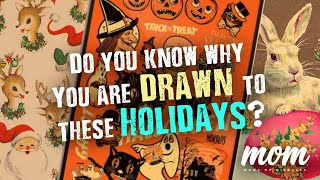 Do You Know Why You Are Drawn to These Holidays?