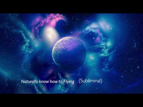Naturally know how to fly (subliminal)