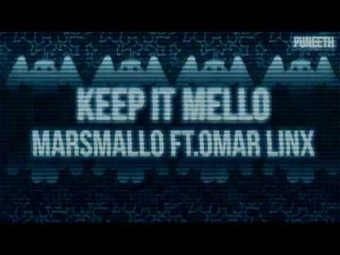 Keep it Mello  Marshmello ft Omar LinX Lyrics