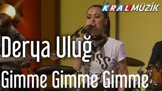 Derya Uluğ - Gimme Gimme Gimme (Kral Pop Akustik) Resimi