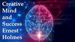 Creative Mind and Success by Ernest Shurtleff Holmes ( Complete )