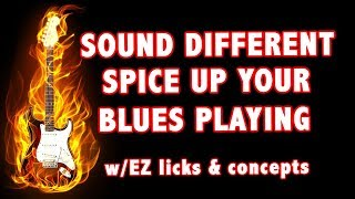 Sound different spice up your blues guitar solos licks anyone can play