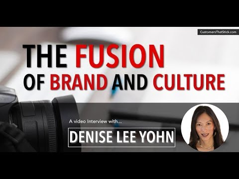 The Fusion Of Brand And Culture With Denise Lee Yohn