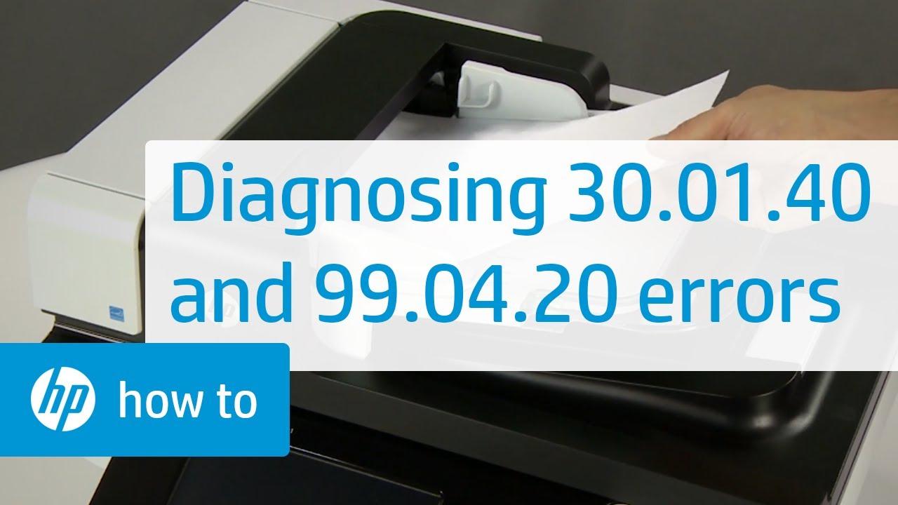 Diagnosing 30 01 40 and 99 04 20 Errors | HP Printers | HP