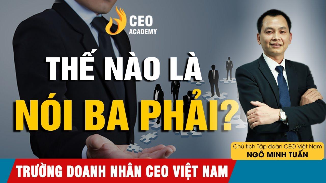 Áp Dụng Phong Cách Ba Phải Trong Cuộc Sống Có Tốt Không ? | Trường Doanh Nhân CEO Việt Nam