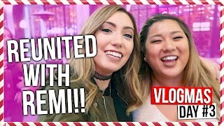 REUNITED WITH REMI!! | Vlogmas Day #3