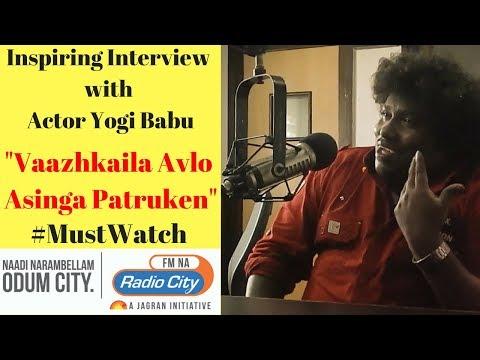 "Yogi Babu - "" Vaazhkaila Naan Avlo Asinga Patrukken "" !!! Inspiring Interview"