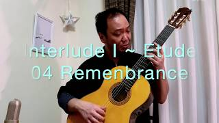 Interlude Ⅰ ~ Etude 04 Remenbrance  記憶 (composed and played by Daisuke Suzuki)