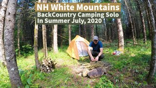 NH White Mountains BackC๐untry Camping Solo In the Summer July, 2020