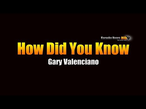 How Did You Know -Gary Valenciano (KARAOKE)