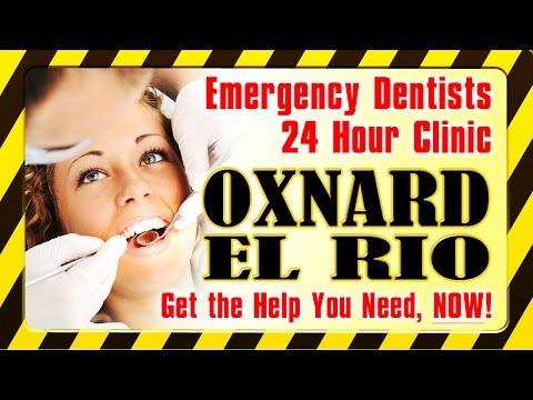 Emergency Dentist Oxnard CA - 805-754-2377 -24 Hour Dental Clinic El Rio