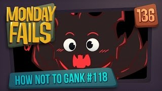 Monday Fails - How NOT to gank #118