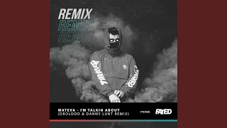 I&#39m Talkin About - Drolood &amp Danny Lunt Remix