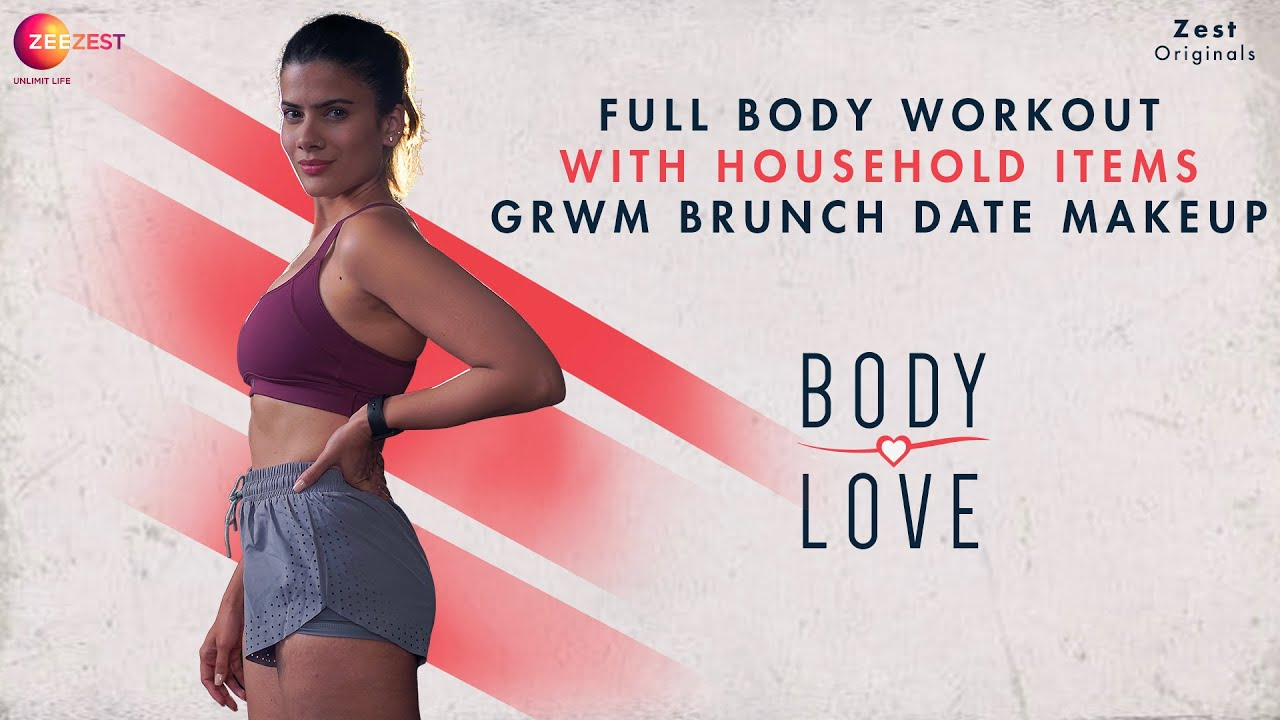 Full Body Workout With Household Items & GRWM Brunch Date Makeup - Body Love -Harman Sidhu -Zee Zest