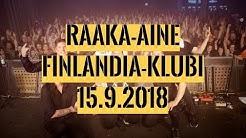 "Raaka-Aine - Finlandia Klubi 15.9.2018 ""The Last Show"""