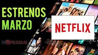 Estrenos Netflix - Marzo 2017