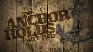The Anchor Holds Pt. 2 - Pastor Ray Harrison