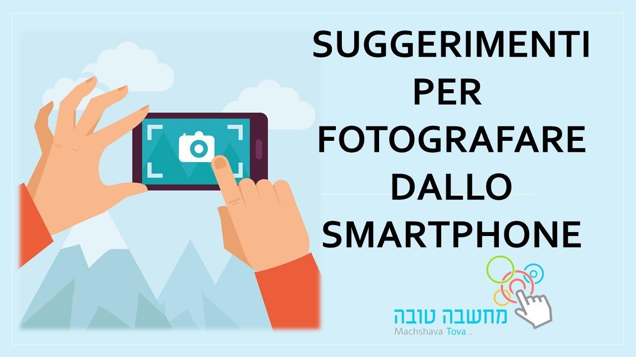 Fotografare col cellulare