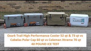 Ozark Trail 52qt & 73qt Cooler vs Cabela's Polar Cap 60qt vs Coleman Xtreme 70qt ICE TEST